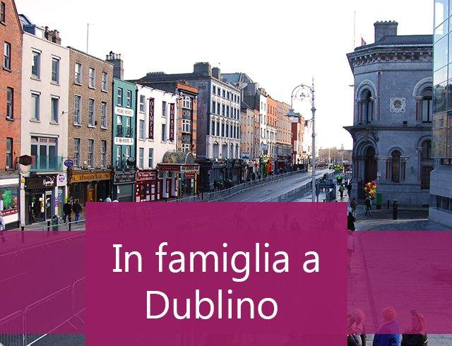 Alloggiare in famiglia a Dublino (con o senza prenotazione corso di inglese)