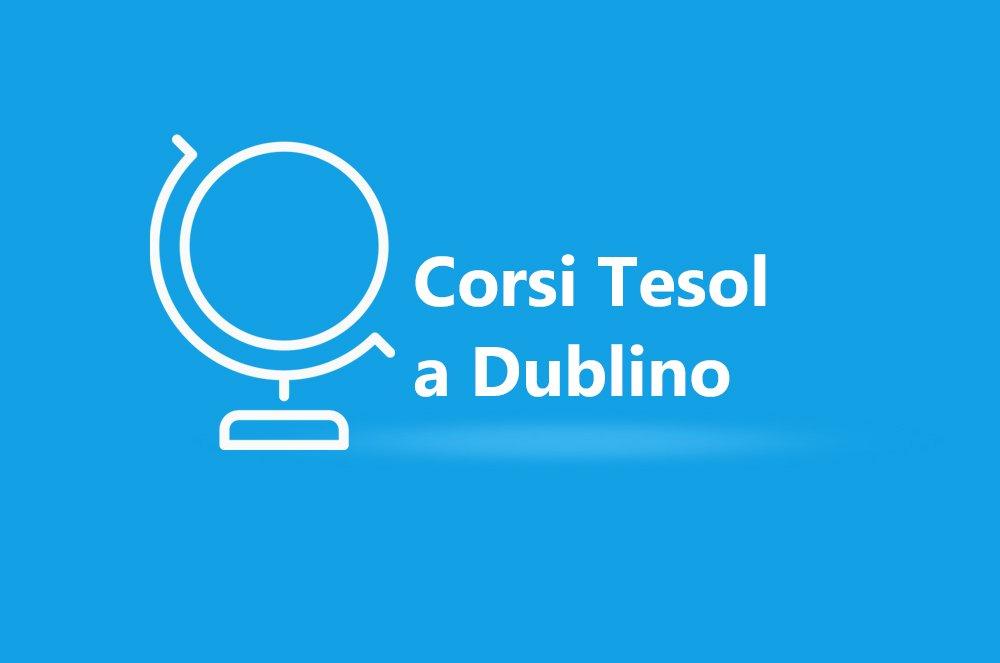 Corso di certificazione TESOL Dublino